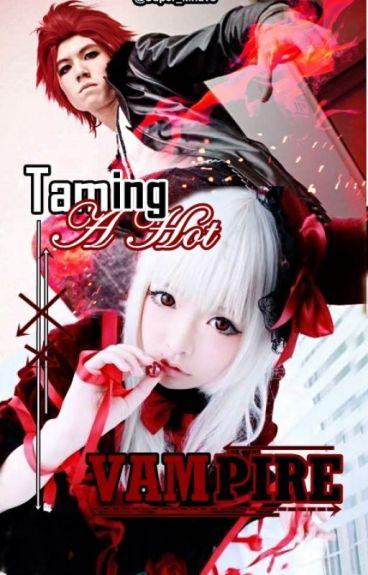 Taming A Hot Vampire [REVISED]