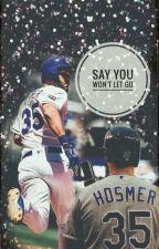 Closer || Eric Hosmer  by LilacxSkyyy