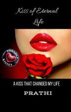 Kiss of Eternal Life (Paranormal Romance) by Prathi1412