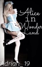 Alice in Wonderland [R+18] by Adrian_19