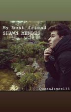 My Best Friend//Shawn Mendes❤ (Wattys 2017) by QueenJames123