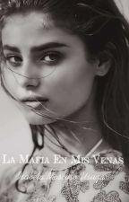 La Mafia En Mis Venas by BelMo09U2003
