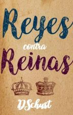 Reyes contra Reinas by DSchust