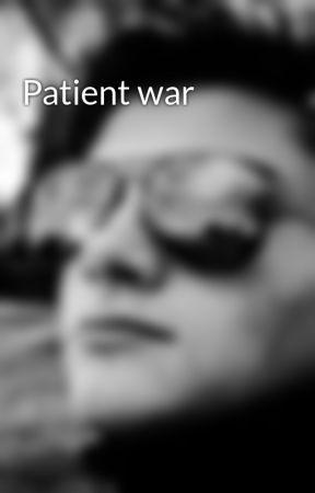 Patient war by callumwrichardson