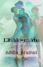 ChaKmaTe[HIATUS] by Adilla_pratiwi
