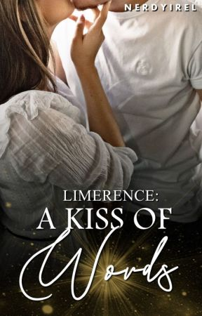 Limerence: A Kiss of Words by NerdyIrel