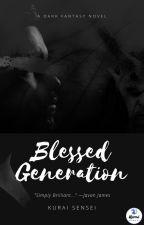 Blessed Generation by KuraiSensei