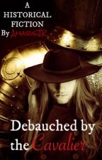 Debauched By The Cavalier [MPREG] by AmarisJR