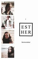 Esther | H.S. by hesraconteur