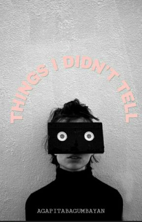 Things I Didn't Tell by agapitabagumbayan