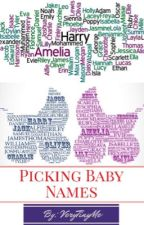 Picking Baby Names by VeryTinyMe