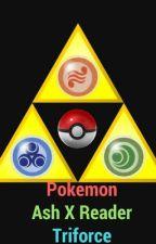 Pokemon Ash X Reader - Triforce by FrostedAurora