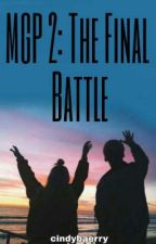 MGP 2: The Final Battle [Completed] by zharpoeia