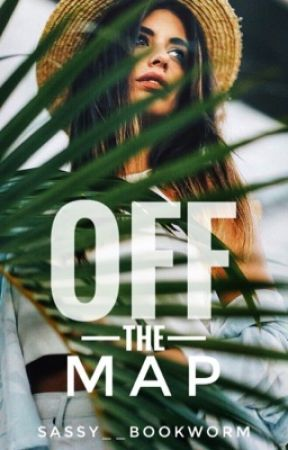 Off The Map   Wattys 2017   by sassy__bookworm