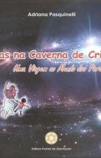Lucas na Caverna de Cristal - Uma viagem ao mundo dos portais by AdrianaPasquinelli