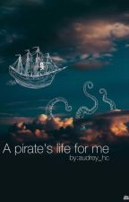 a pirate's life for me by audrey_hc