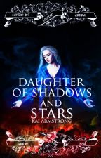 Daughter of Shadows and Stars by night-court