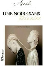《Une noire sans mélanine》 by Sawsan-