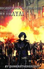 High School Of The Dead: Betrayal by Quineasthenerdboy
