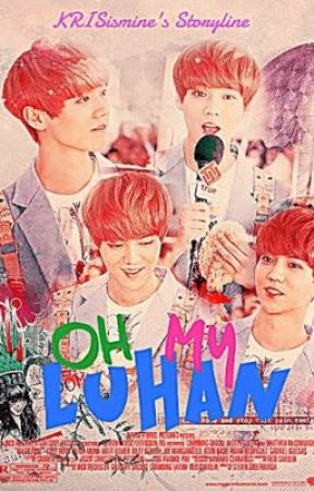 Oh my Luhan! [Exo-M: Luhan Fan Fiction] by hahahappinessdelight