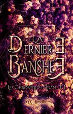 The Last Banshee by QueenCharlieBradbury