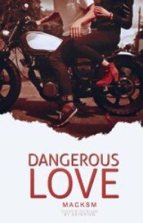 Dangerous Love [ En EDICIÓN ] by chxntastic