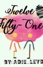 Twelve Fifty-One {ONE SHOT} by Adie_leyd