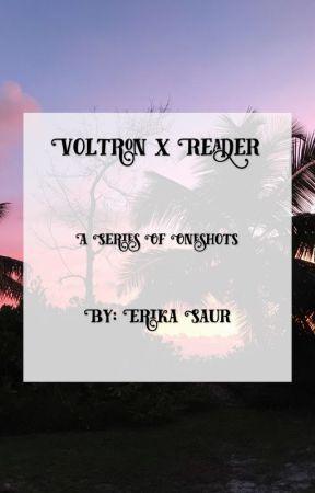 127 Voltron x Reader Oneshots by Erika_Saur