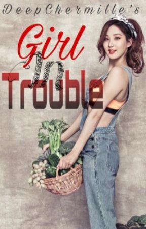 Girl In Trouble  by DeepChermille