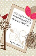 MissMythoMagic's Hopefully Helpful Guide to Writing by MissMythoMagic