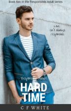 Responsible Adult #2 - Hard Time by CFWhiteUK