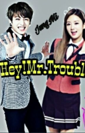 Hey!Mr.Trouble(Malay) by IUapink4ever