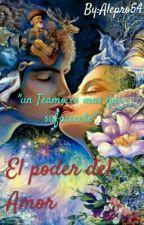 El poder del Amor by Alepro54