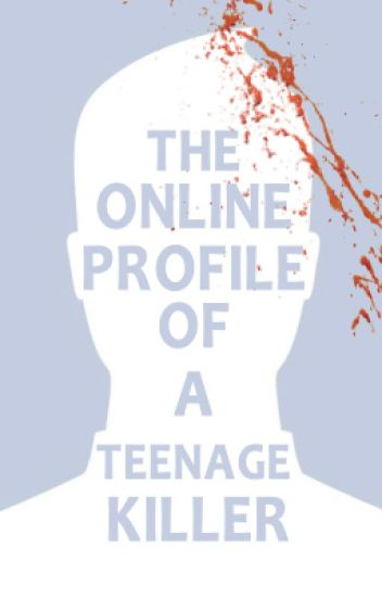 The Online Profile of a Teenage Killer