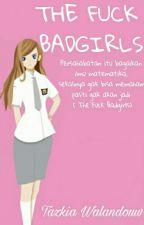 THE FUCK BAD GIRLS  by TazkiaWalandouw
