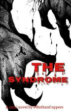 The Syndrome (1st Draft) by NathanCoppers