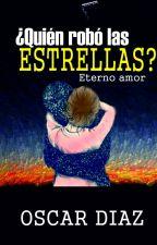 ¿Quién robó las estrellas? Eterno amor. #PGP2018 by OscarDZ