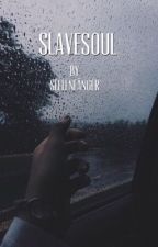 Slavesoul 🖤 by Seelenfanger