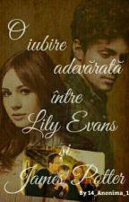 O iubire adevarata intre Lily Evans si James Potter (Finalizată) by 14_Anonima_1