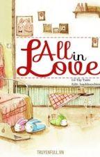 ALL IN LOVE - Ngập tràn yêu thương by NgnNgn1