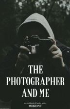 Healer Series: The Photographer and Me by andiniciput