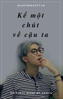 [RE-UP][Oneshot][NamJin] Kể một chút về cậu ta