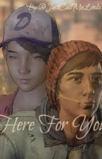 The Walking Dead - Here For You (Clementine x Gabe) by JustCallMeLinda