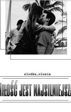 Miłość jest najsilniejsza/L. D. 💗 [ZAKONCZONE] by slodka_olusia