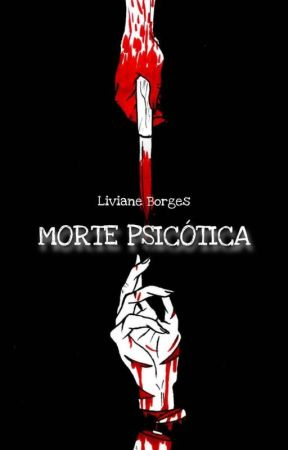 Morte Psicótica by LiviiaBrgs