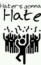 Haters gonna hate | Rants | by Winchesterizamos
