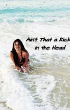 Ain't That a Kick in the Head (Camren) by shaneisney