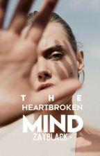 The Heartbroken Mind by ZayBlack4
