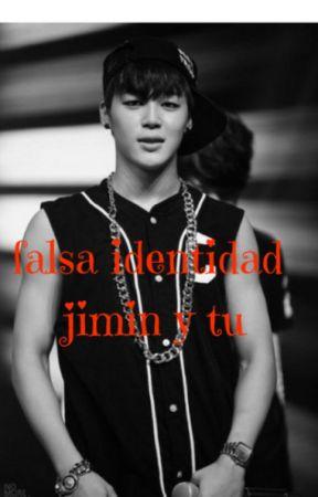 FALSA IDENTIDAD (JIMIN Y TU ) BTS by anjela031002