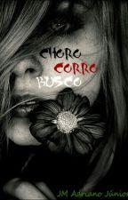 Choro Corro Busco by adryanjr